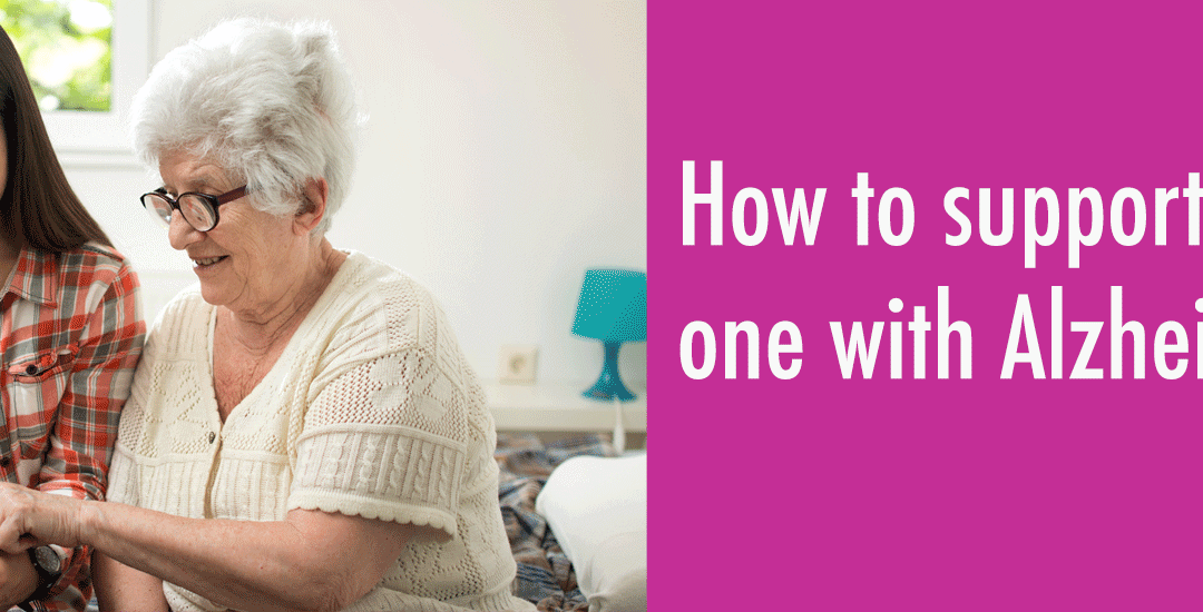 How To Support A Loved One With Alzheimer's