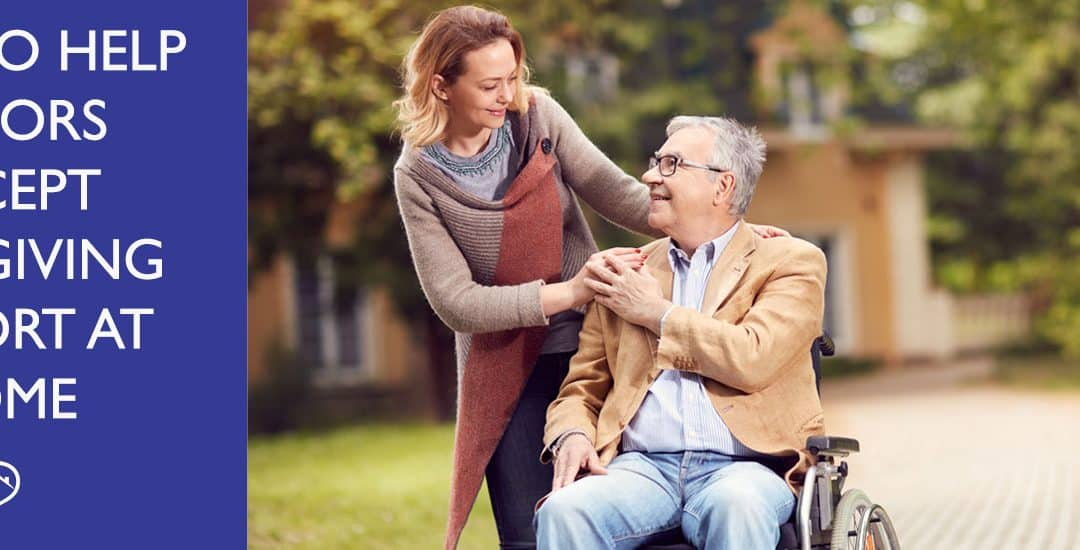 How To Help Seniors Accept Caregiving Support At Home